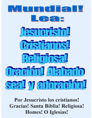 Worldwide Read: in Spanish, Jesus Christ, Christians, Religious, Prayer. Praise and Worship: Worldwide Read: in Spanish, Jesus Christ, Christians, religious, ... prayer. Praise and worship, for Jesus Chri
