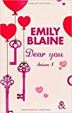 Dear You (actes 1 à 3): Saison 1 de Emily Blaine ( 1 octobre 2014 )
