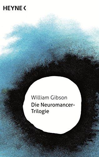 Die Neuromancer-Trilogie von [Gibson, William]