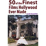 50 of the Finest Films Hollywood Ever Made (50 Finest Films Book 1) (English Edition)