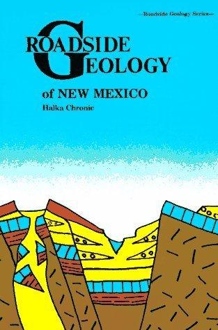 Roadside Geology of New Mexico (Roadside Geology Series) Paperback October 1, 1987
