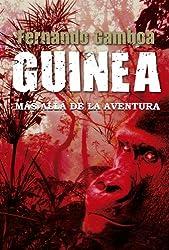 GUINEA: Más allá de la aventura (Spanish Edition)
