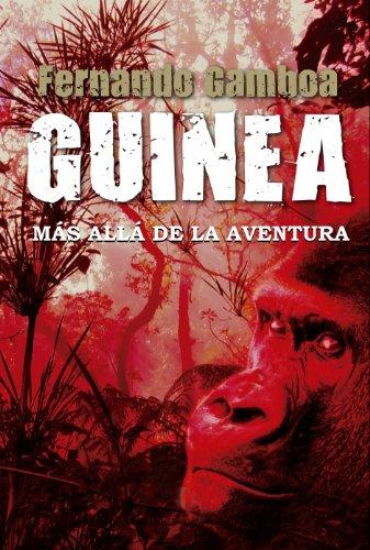 GUINEA: Más allá de la aventura por Fernando Gamboa