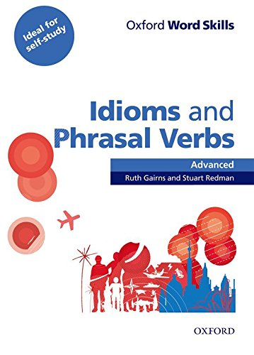 Oxford Word Skills Advanced Idioms and Phrasal Verbs Student's Book with Key
