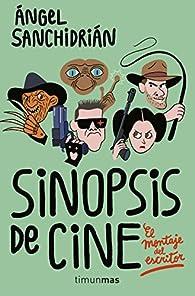 Sinopsis de cine par Ángel Sanchidrián