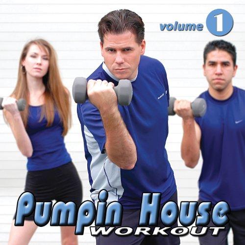 Pumpin House Workout, Vol. 1 N...