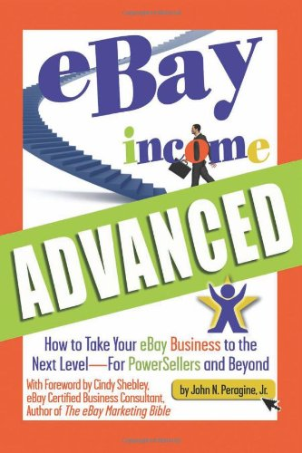 ebay-income-advanced-how-to-take-your-ebay-business-to-the-next-level-for-powersellers-and-beyond