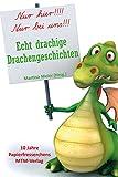 Echt drachige Drachengeschichten: 10 Jahre Papierfresserchens MTM-Verlag