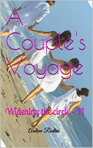 A Couple's Voyage: Widening the circle - II (English Edition)