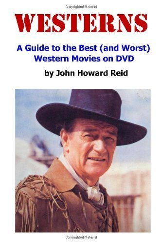 westerns-a-guide-to-the-best-and-worst-western-movies-on-dvd-by-john-howard-reid-2011-01-24