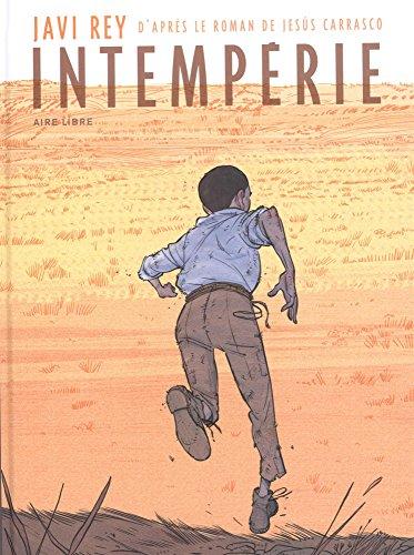 Intempérie : D'après le roman de Jesùs Carrasco
