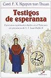 Testigos de esperanza, ejercicios espirituales dados en presencia de S.S. Juan Pablo II
