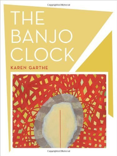 The Banjo Clock (New California Poetry) by Karen Garthe (2012-06-25)