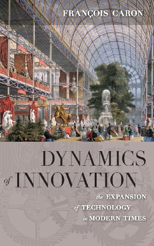 Dynamics of Innovation: The Expansion of Technology in Modern Times (European Anthropology/Translat)
