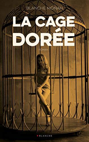 Couverture du livre La cage dorée -Extrait offert-