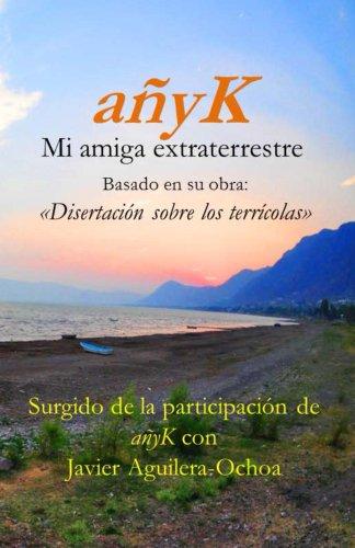 anyK, mi amiga extraterrestre III por Javier Aguilera-Ochoa