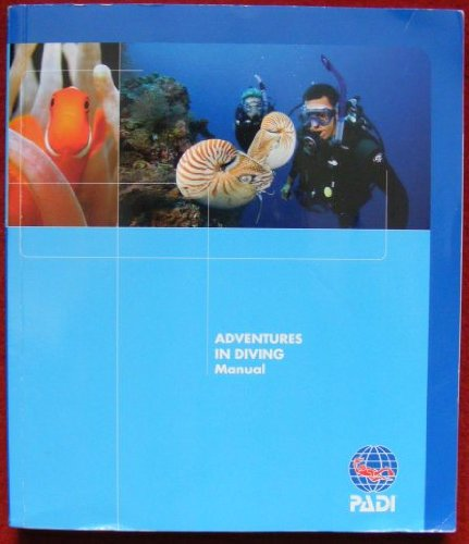 PADI Manual 2012 - AOWD Adventures in Diving - Advanced Open Water - -