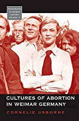 Cultures of Abortion in Weimar Germany (Monographs in German History) by Cornelie Usborne (2007-12-30)