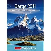 Berge 2011: Harenberg Wochenplaner. 53 Blatt mit Zitaten und Wochenchronik