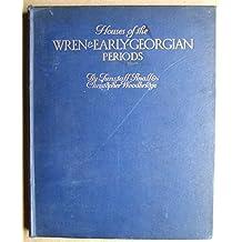 Houses of the Wren & Early Georgian Periods