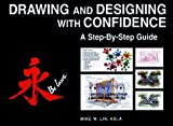 Drawing and Designing with Confidence: A Step–by–Step Guide