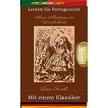 Lernen Sie Portugiesisch mit einem Klassiker: Alices Abenteuer im Wunderland - Paralleltext Ausgabe [PT-DE] (Portuguese Edition)