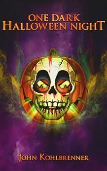One Dark Halloween Night by [Kohlbrenner, John]