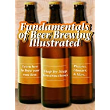 Fundamentals of Beer Brewing Illustrated (Fundamentals of Collecting Book 2) (English Edition)