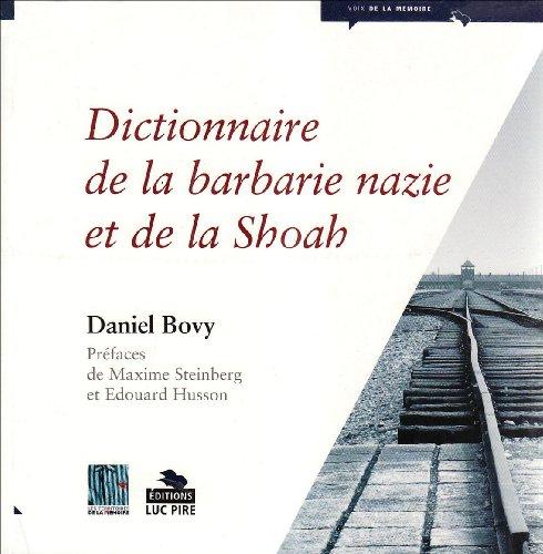 Dictionnaire de la barbarie nazie et de la Shoah par Daniel Bovy