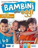 Bambini di oggi. Per la 4ª-5ª classe elementare. Con ebook. Con espansione online