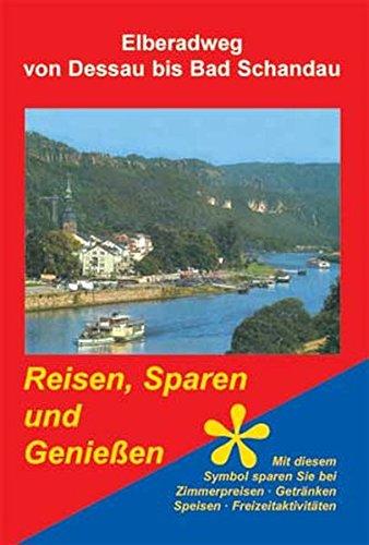 Preisvergleich Produktbild Die reizvollen Landschaften des Elberadweges von Dessau bis Bad Schandau (Reisen - Sparen und Genießen)