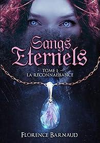 Sangs éternels, tome 1 : La reconnaissance par Florence Barnaud