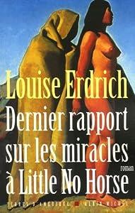vignette de 'Dernier rapport sur les miracles à Little No Horse (Louise Erdrich)'