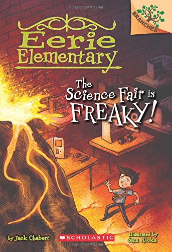 The Science Fair Is Freaky! (Eerie Elementary, Band 4)
