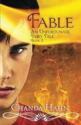 Fable: An Unfortunate Fairy Tale by Chanda Hahn (2013-08-23)