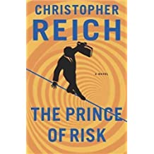 The Prince of Risk by Christopher Reich (2014-01-04)