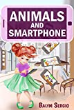 Animals and smartphone: Larry and her friends as well as animals and smartphones