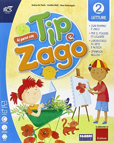 Al parco con Tip e Zago. Per la 2ª classe elementare. Con e-book. Con espansione online