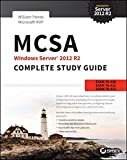 MCSA Windows Server 2012 R2 Complete Study Guide: Exam 70-410, Exam 70-411, Exam 70-412