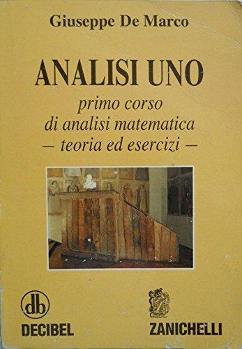 ANALISI UNO - primo corso di analisi matematica - teoria ed esercizi