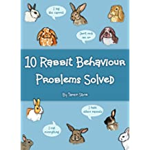 10 Rabbit Behaviour Problems Solved (English Edition)