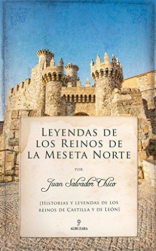 Leyendas de los Reinos de la Meseta Norte (De leyenda) por Juan Salvador Chico
