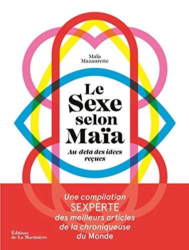 Le sexe selon Maïa - Au-delà des idées reçues