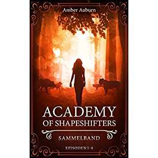 Academy of Shapeshifters: Sammelband 1 (Fantasy-Serie) (Academy of Shapeshifters Sammelbände)