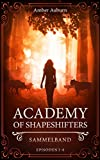 Academy of Shapeshifters: Sammelband 1 (Fantasy-Serie) (Academy of Shapeshifters Sammelbände)