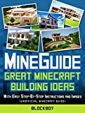 Construction Handbook for Minecraft: With Easy Step-by-Step and Images: Unofficial Minecraft Guide (MineGuides)