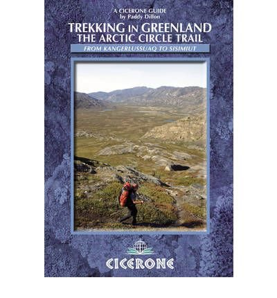 trekking-in-greenland-the-arctic-circle-trail-cicerone-guides-1st-edition-by-dillon-paddy-paddy-dillon-2010-paperback
