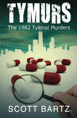 tymurs-the-1982-tylenol-murders-tymurs-book-1-by-scott-bartz-2012-09-22