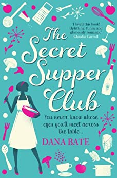 The Secret Supper Club by [Bate, Dana]
