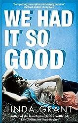 We Had It So Good by Linda Grant (2012-01-12)